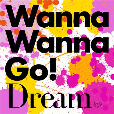 着うた®/Wanna Wanna Go!/Dream