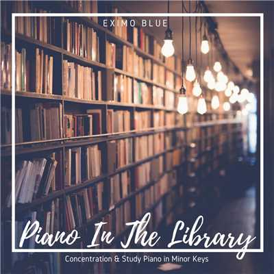 ハイレゾアルバム/Piano In The Library - Concentration & Study Piano in Minor Keys/Eximo Blue