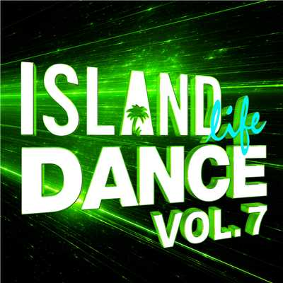 アルバム/Island Life Dance (Vol. 7)/Various Artists