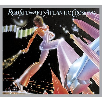 アルバム/Atlantic Crossing (Deluxe Edition)/Rod Stewart