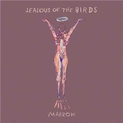 シングル/Marrow/Jealous of the Birds