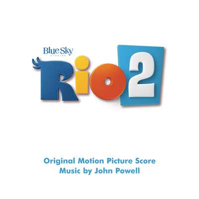 アルバム/Rio 2 (Original Motion Picture Soundtrack)/John Powell