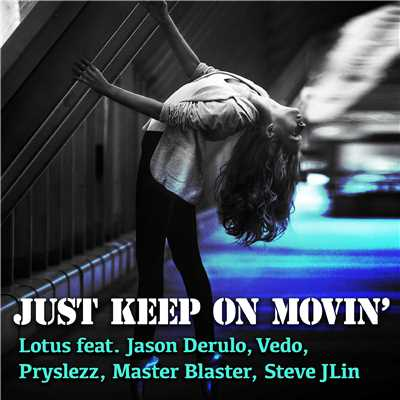 シングル/Just Keep On Movin' (feat. Jason Derulo, Vedo, Pryslezz, Master Blaster Steve Jlin) [Adroid Extended]/Lotus
