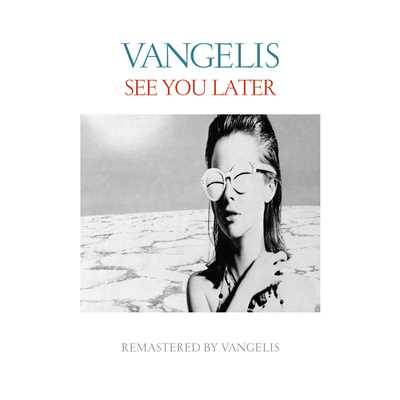 アルバム/See You Later (Remastered 2016)/Vangelis