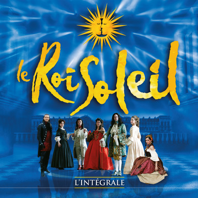アルバム/Le Roi Soleil (Le spectacle original) [L'integrale]/Various Artists