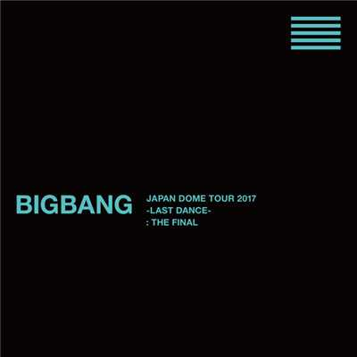 アルバム/BIGBANG JAPAN DOME TOUR 2017 -LAST DANCE- : THE FINAL/BIGBANG