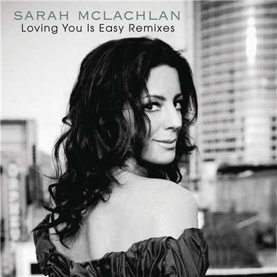 アルバム/Loving You Is Easy Remixes/Sarah McLachlan