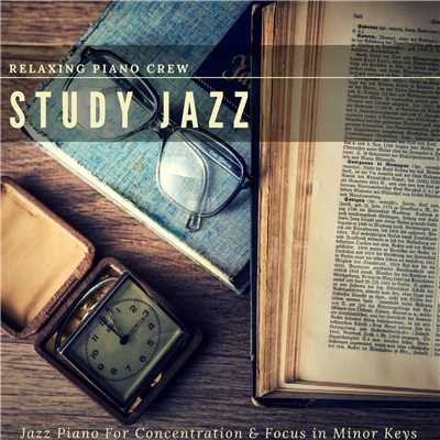 ハイレゾアルバム/Study Jazz - Jazz Piano For Concentration & Focus in Minor Keys/Relaxing Piano Crew