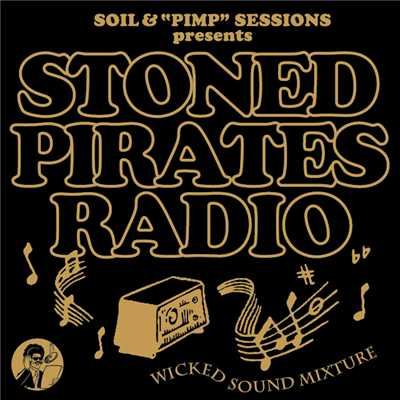 "アルバム/SOIL&""PIMP""SESSIONS presents STONED PIRATES RADIO/SOIL &""PIMP""SESSIONS"