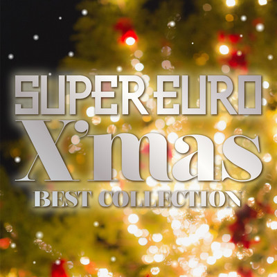 SUPER EURO X'mas BEST COLLECTION/Various Artists