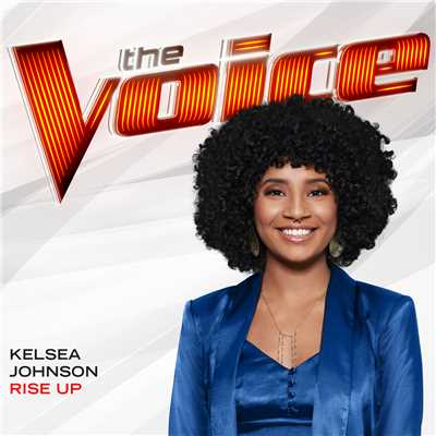 シングル/Rise Up (The Voice Performance)/Kelsea Johnson