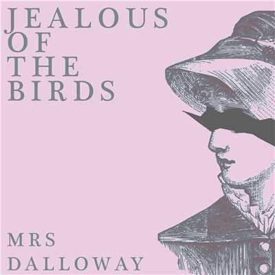 シングル/Mrs Dalloway/Jealous of the Birds