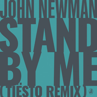 Stand By Me (Tiesto Remix)/John Newman