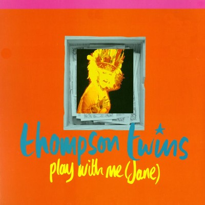アルバム/Play With Me (Jane) / The Saint/The Thompson Twins
