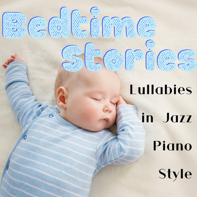 アルバム/Bedtime Stories: Lullabies in Jazz Piano Style/Relax α Wave