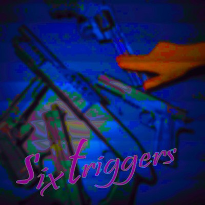 six triggers/Various Artists