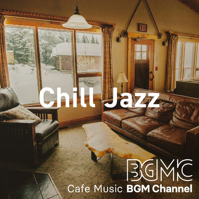アルバム/Chill Jazz/Cafe Music BGM channel