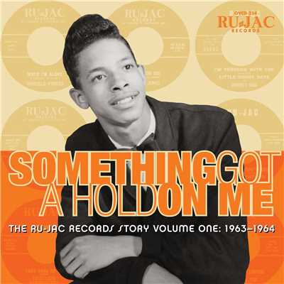 アルバム/Something Got A Hold On Me: The Ru-Jac Records Story, Vol. 1: 1963-1964/Various Artists