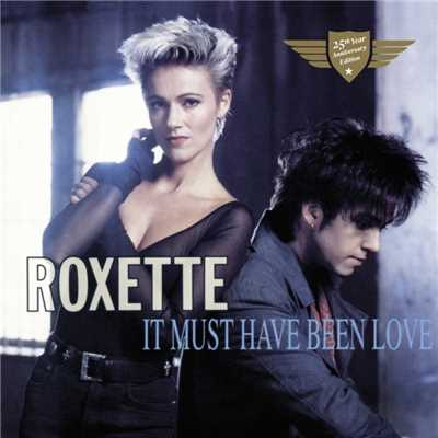 アルバム/It Must Have Been Love/Roxette