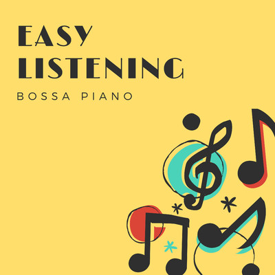 アルバム/Easy Listening - Bossa Piano/Relaxing Piano Crew
