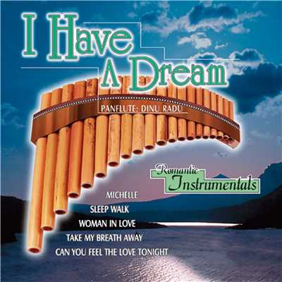 アルバム/I Have a Dream - Romantic Instrumentals: Panflute/Dinu Radu