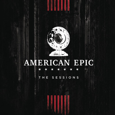 アルバム/Music from The American Epic Sessions (Deluxe)/Various Artists