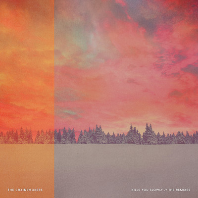 アルバム/Kills You Slowly - The Remixes/The Chainsmokers