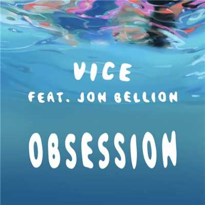 シングル/Obsession (feat. Jon Bellion)/Vice
