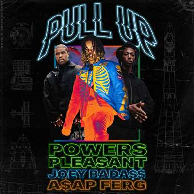 シングル/Pull Up (feat. Joey Bada$$ & A$AP Ferg)/Powers Pleasant