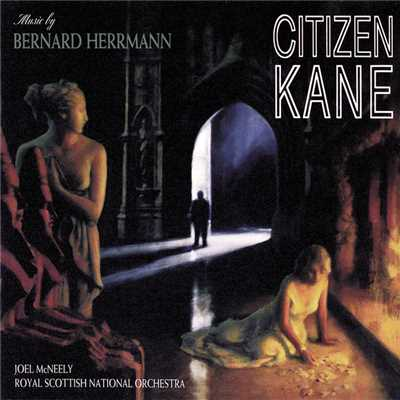 アルバム/Citizen Kane (Music From The Motion Picture)/Bernard Herrmann