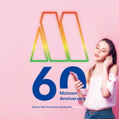 アルバム/Motown 60th Anniversary dancing Mix mixed by TJO/TJO