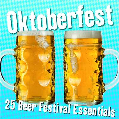 アルバム/Oktoberfest: 25 Beer Festival Essentials/Various Artists