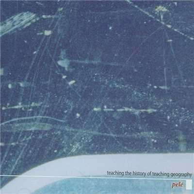 アルバム/Teaching the History of Teaching Geography/Pele