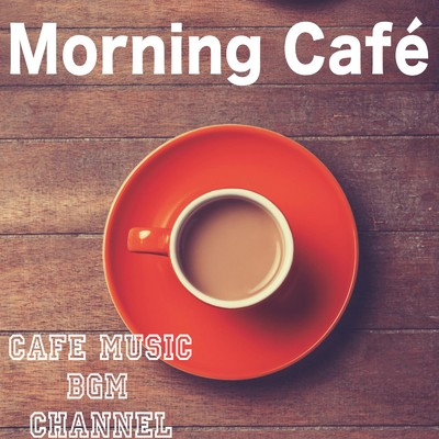 アルバム/Morning Cafe/Cafe Music BGM channel