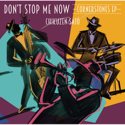 アルバム/Don't Stop Me Now ~Cornerstones EP~/佐藤竹善
