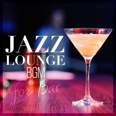 アルバム/Jazz Lounge BGM for Bar/Relaxing Piano Crew