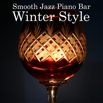 ハイレゾアルバム/Smooth Jazz Piano Bar: Winter Style/Relaxing Piano Crew