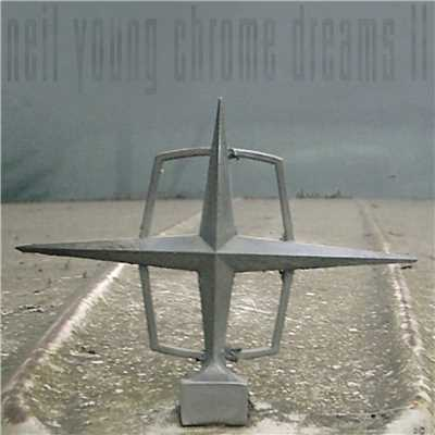 アルバム/Chrome Dreams II/Neil Young