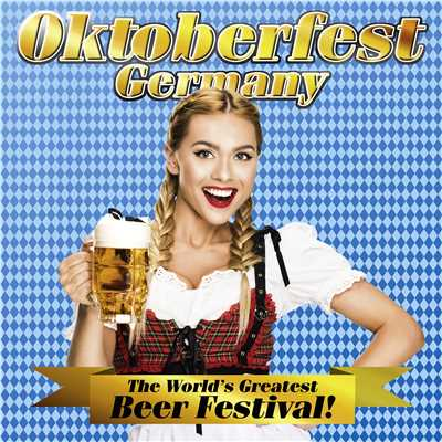 アルバム/Oktoberfest Germany: The World's Greatest Beer Festival/Various Artists