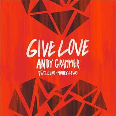 シングル/Give Love (feat. LunchMoney Lewis)/Andy Grammer
