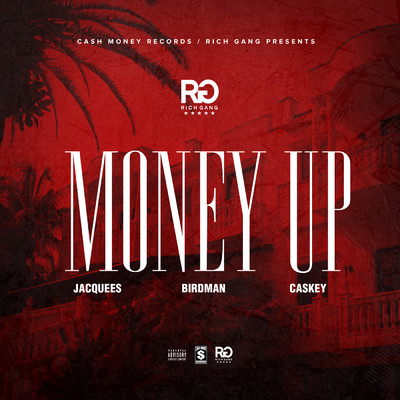 シングル/Money Up (featuring Jacquees, Birdman, Caskey)/Rich Gang