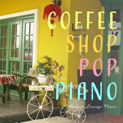 アルバム/Coffee Shop Pop Piano/Smooth Lounge Piano