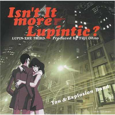 ハイレゾアルバム/Isn't It More Lupintic?/You & Explosion Band