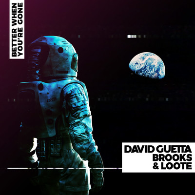 シングル/Better When You're Gone/David Guetta, Brooks & Loote