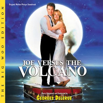 Joe Versus The Volcano (The Big Woo Edition / Original Motion Picture Soundtrack)/ジョルジュ・ドルリュー