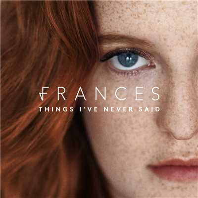 アルバム/Things I've Never Said/Frances