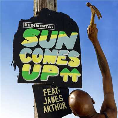 シングル/Sun Comes Up (feat. James Arthur)/Rudimental