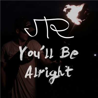 シングル/You'll Be Alright/JTR