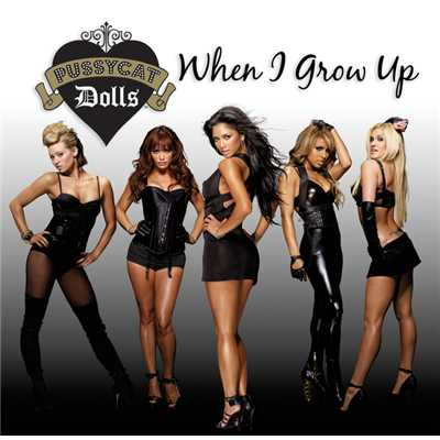 アルバム/When I Grow Up/The Pussycat Dolls