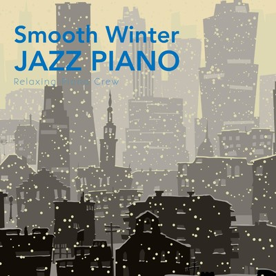 ハイレゾアルバム/Smooth Winter Jazz Piano/Relaxing Piano Crew